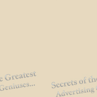 Secrets of the Greatest Advertising Geniuses by Carl Galletti