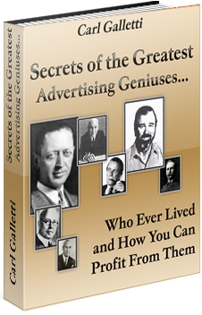 Secrets of the Greatest Advertising Geniuses Who Ever Lived and How You Can Learn From Them