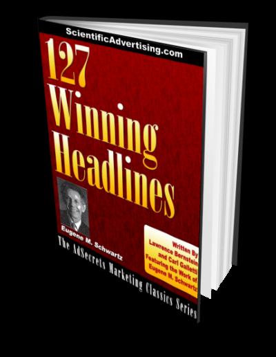 127 Winning Headlines by Eugene M. Schwartz
