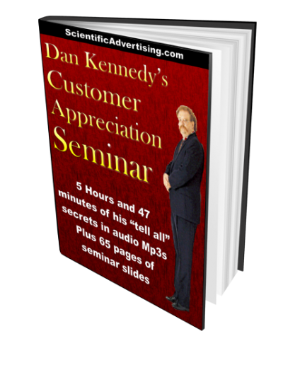 Dan Kennedy Customer Appreciation Seminar